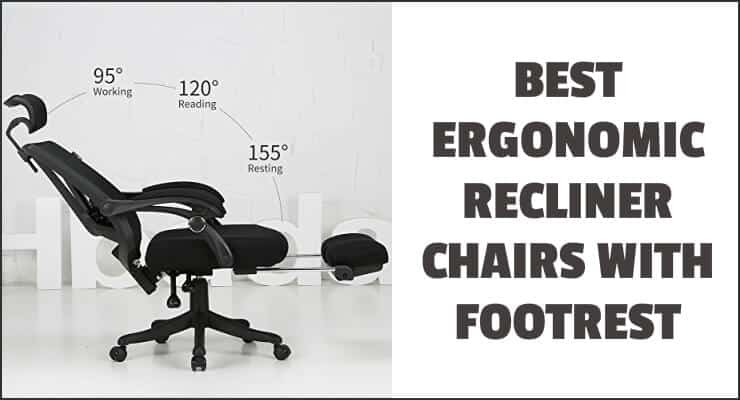 Best Ergonomic Recliners (office chairs) with footrest