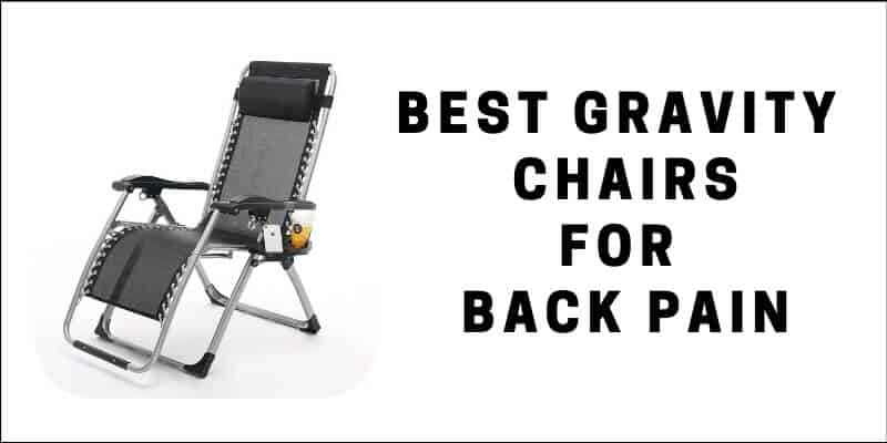 Best Gravity Chairs for BackPain (1)