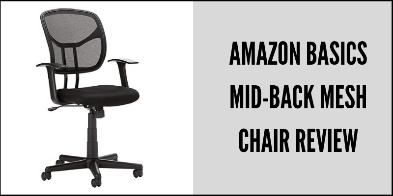 Amazon Basics Mid-back Mesh Chair Review