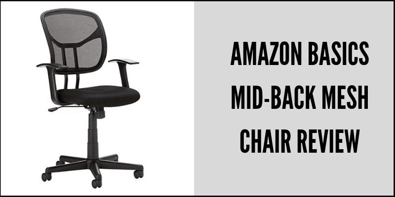Amazon Basics Mid-back Mesh Chair Review