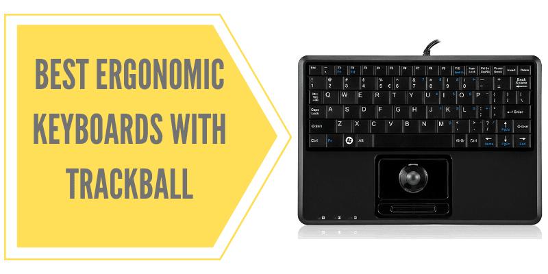 Best Ergonomic Keyboard with Trackball