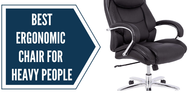 10 Best Ergonomic Office Chair for Heavy People (in 2020)